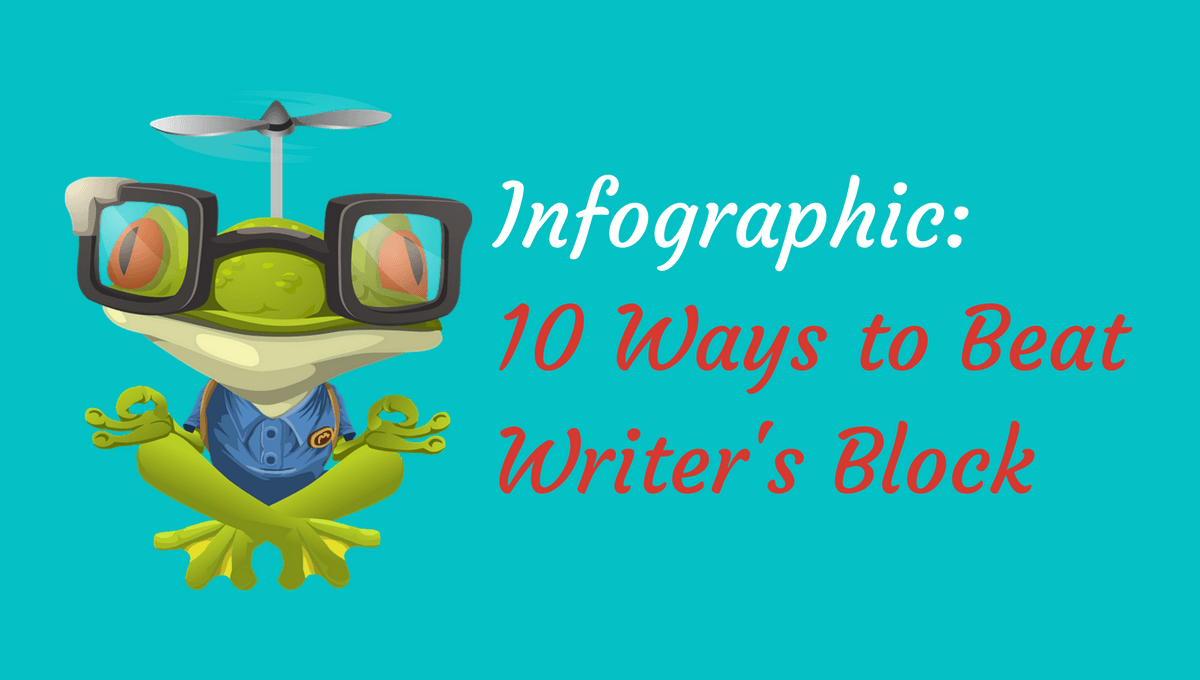 Vector image of frog in yoga pose with giant glasses and title beside him reads: [Infographic] 10 Ways to Beat Writer's Block