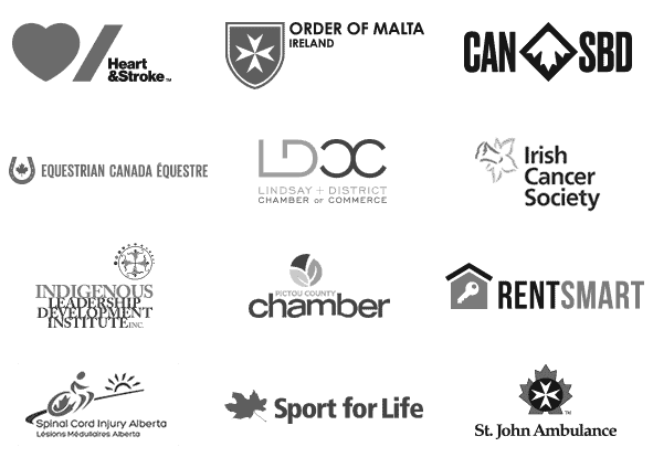 Various client logos. Heart and Stroke, Order of Malta Ireland, Canadian Snowboard Association, Equestrain Canada, Lindsay District Chamber of Commerce, Irsh Cancer Society, Indigenous Leadership Development Institute, Pictou County Camber, Rentsmart, Spinal Cord Injury Alberta, Sport for Life, St. John Ambulance